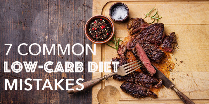 7 Common Low-Carb Diet Mistakes