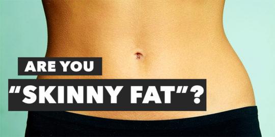 Skinny fat, What is skinny fat, BMI, body fat,