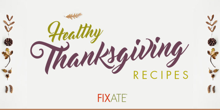 Healthy Thanksgiving Recipes from FIXATE