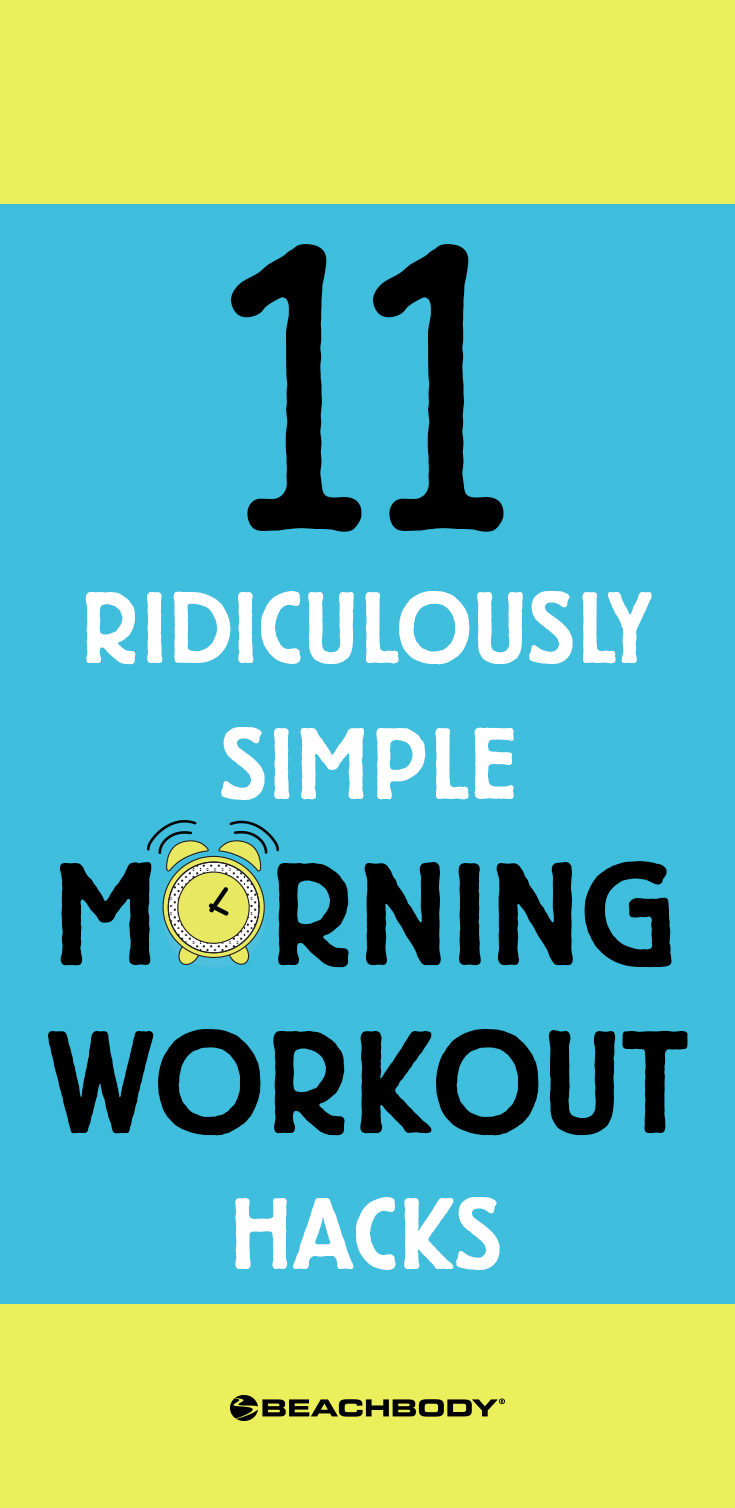 Make morning exercise easier and more enjoyable with these 11 ridiculously simple – and effective – morning workout hacks.