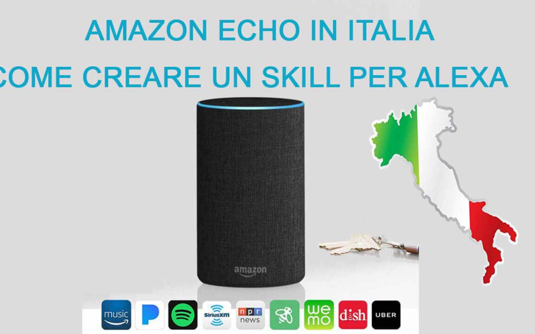 Come creare un skill per amazon echo in Italiano (alexa in Italia)