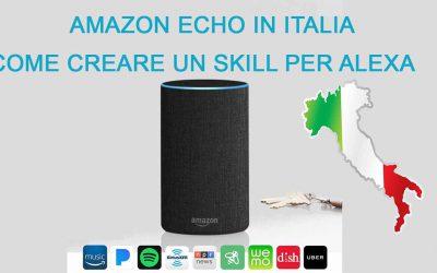 Come creare un skill per amazon echo in Italiano (alexa in Italia)