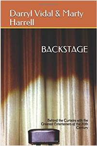 Featured Book: BACKSTAGE – Behind the Curtains with the Greatest Entertainers of the 20th Century by Darryl Vidal