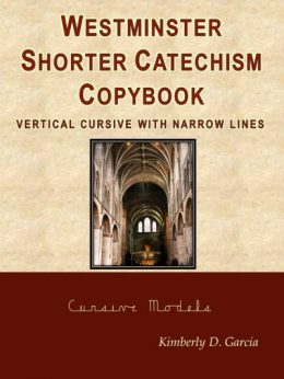 Westminster Shorter Catechism Copybook Vertical Cursive with Narrow Lines