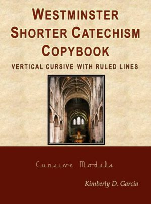 Westminster Shorter Catechism Copybook Vertical Cursive with Ruled Lines