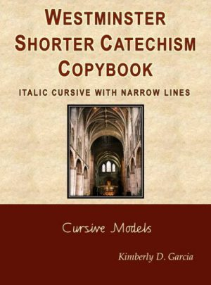 Westminster Shorter Catechism Copybook Italic Cursive with Narrow Lines