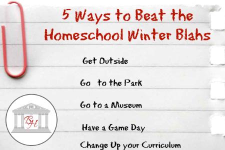 5 Ways to Beat the Homeschool Winter Blahs