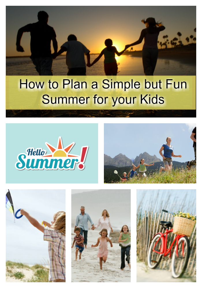 How to Plan a Simple but Fun Summer for your Kids