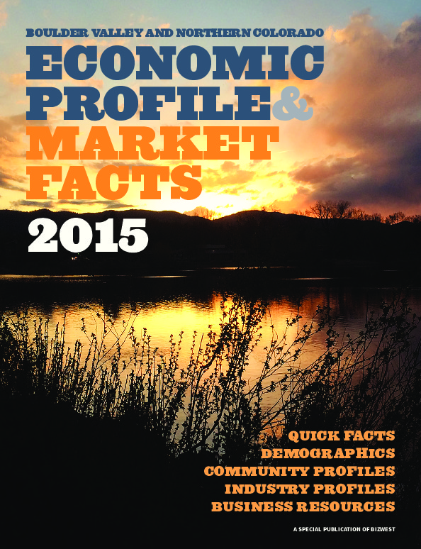Economic Profile and Market Facts of the Boulder Valley and Northern Colorado - 2015