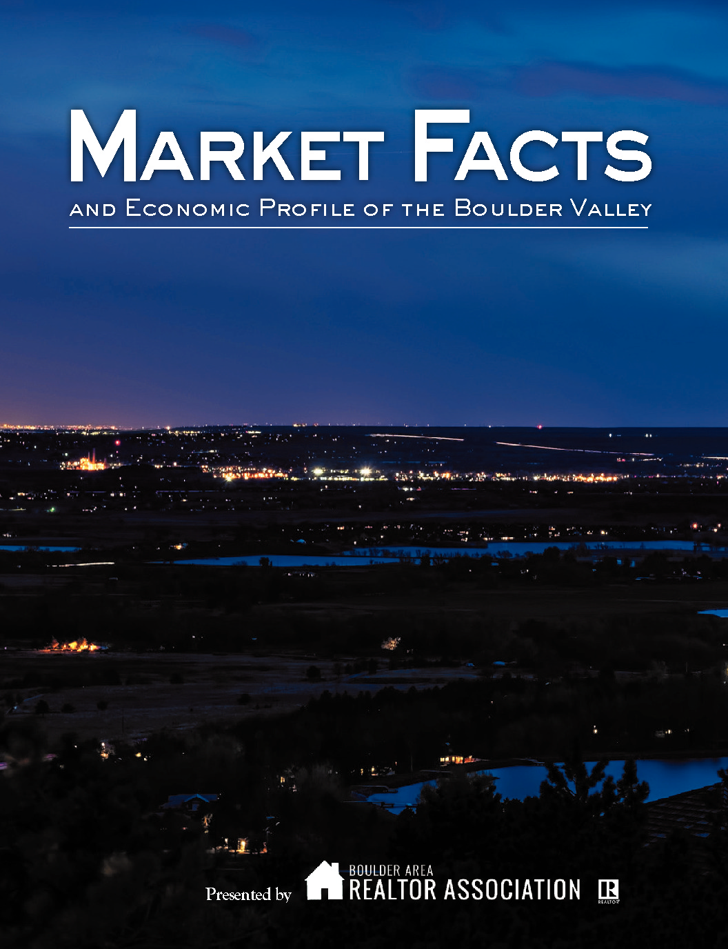 2017 Market Facts and Economic Profile of the Boulder Valley – presented by Boulder Area Realtors Association