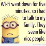 the wifi went down minions