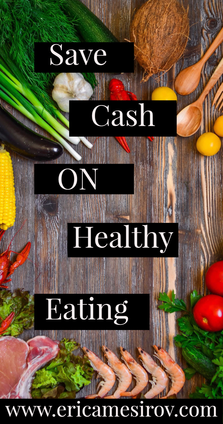 save cash on healthy eating plus tips and tricks to save big on your grocery bill while eating healthy