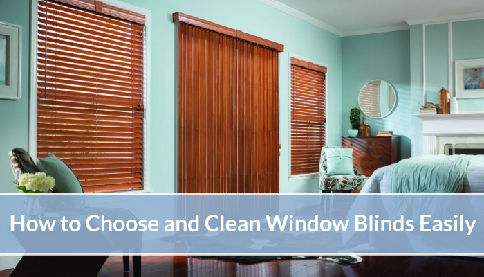 How To Choose And Clean Window Blinds Easily