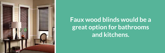 Faux Wood Blinds for Bathrooms and Kitchens