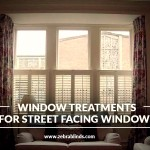 Window Treatments for Street Facing Windows