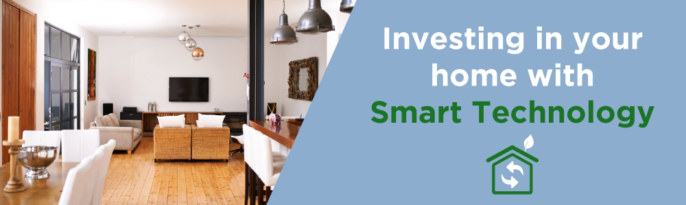 Invest in Your Home with Smart Technology