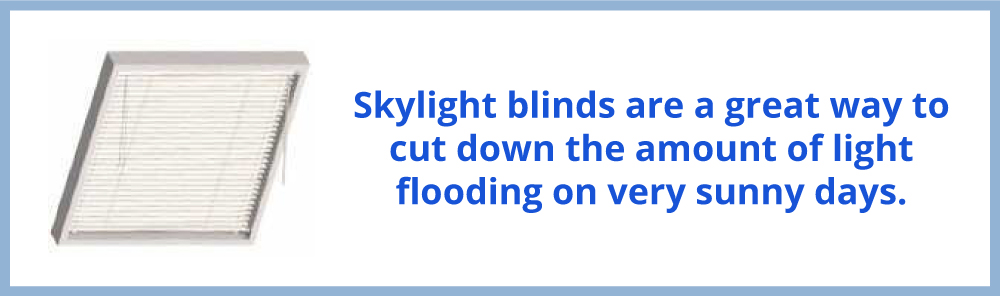 Skylight Blinds Cut Down on Light on Sunny Days