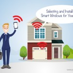 Selecting and Installing Smart Windows for Your Home