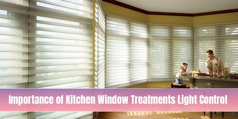 Light Control Kitchen Window Treatments