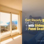 Get Ready For The Summer with Sliding Panel Shades