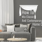How To Mix Classic And Contemporary Home Decor