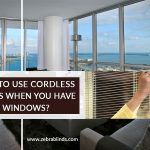 How to Use Cordless Blinds When You Have Large Windows?