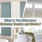 What Is The Difference Between Shades and Blinds?