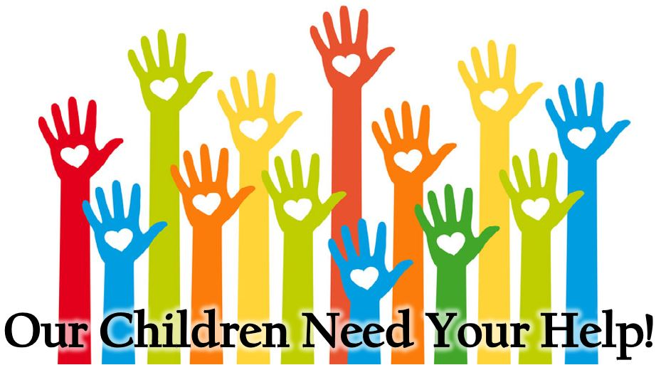Our Children Need Your Help