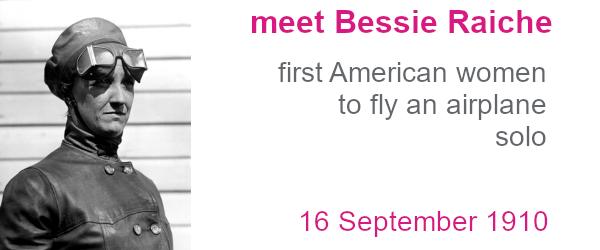 Bessie Raiche - first American woman to solo an airplane