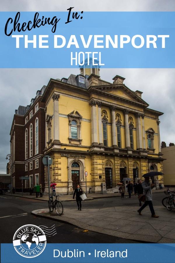 Checking In: The Davenport - Dublin •Ireland