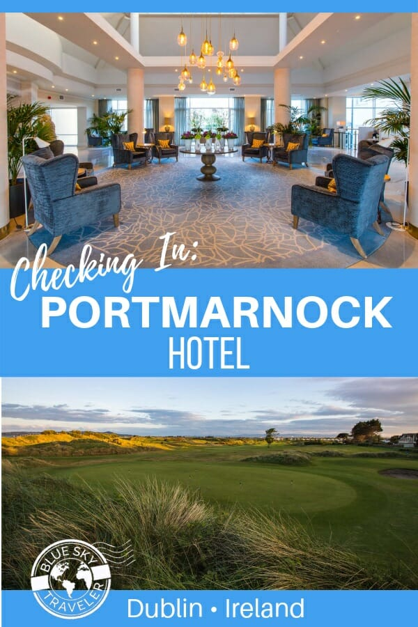 Checking In: Portmarnock Hotel & Golf Links<br>Dublin • Ireland