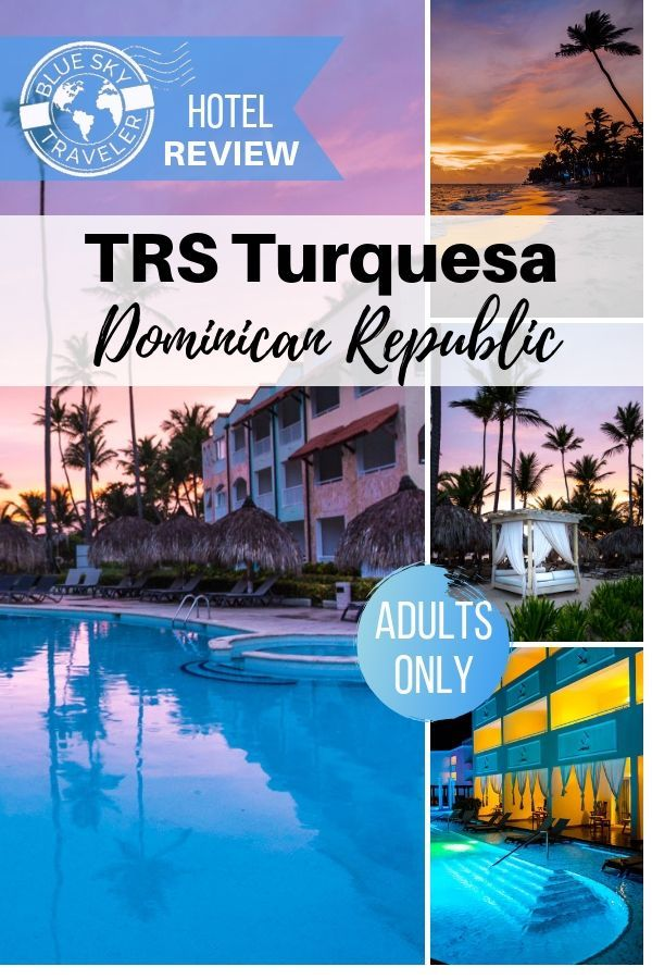 Checking In: TRS Turquesa All Inclusive Hotel <br> Punta Cana • Dominican Republic
