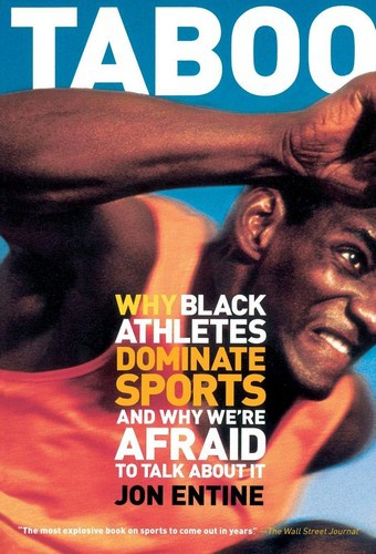 Taboo: Why Black Athletes Dominate Sports (...)