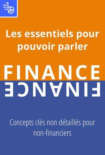 Les essentiels pour pouvoir parler finance
