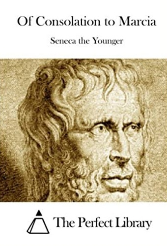Seneca, On Consolation to Marcia