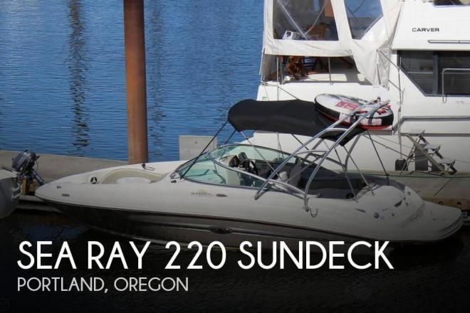 2007 Sea Ray 220 Sundeck - For Sale at Portland, OR 97201 - ID 32491