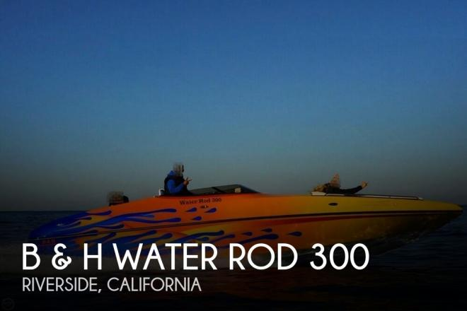 2012 B & H Water Rod 300 - For Sale at Riverside, CA 92501 - ID 98910
