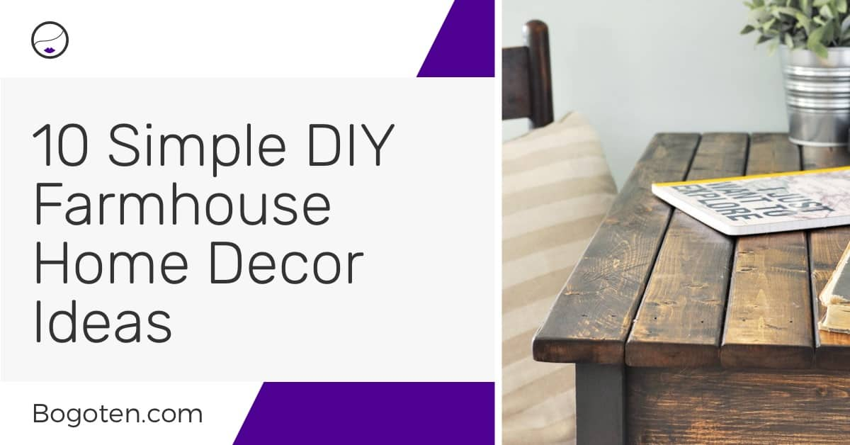 10 Simple DIY Farmhouse Home Decor Ideas You Must Try