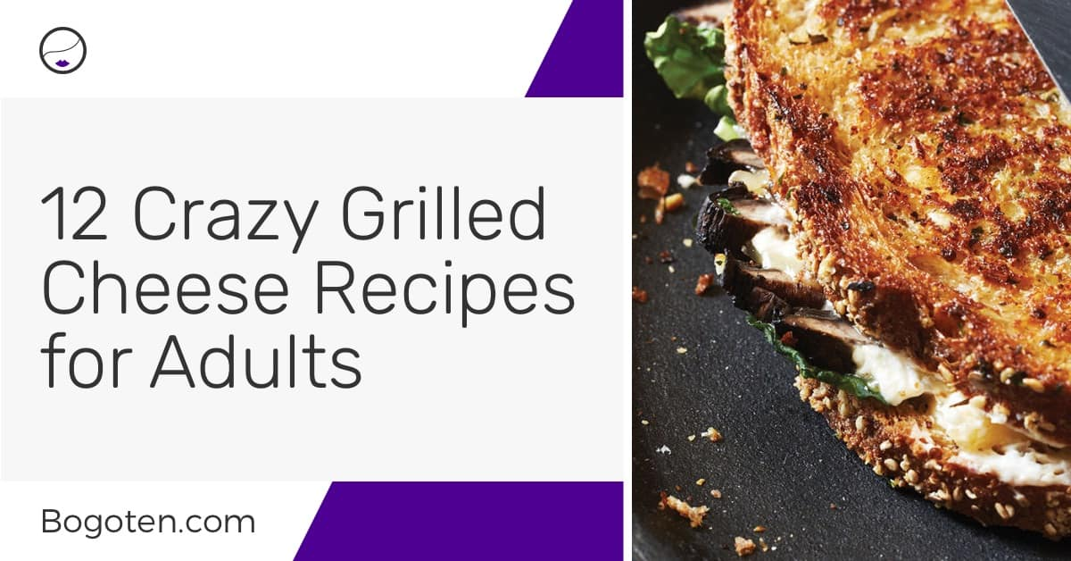 12 Must-Try Grilled Cheese Recipes For Grownups That You'll Love