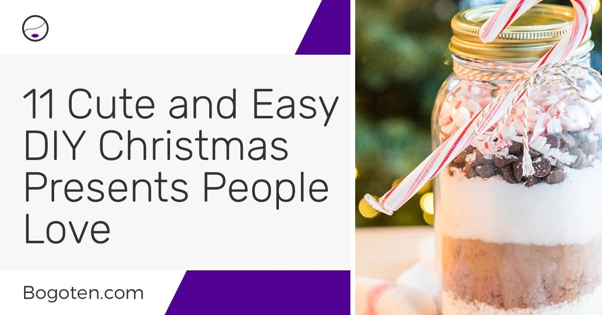 11 Cute and Easy DIY Christmas Presents People Love