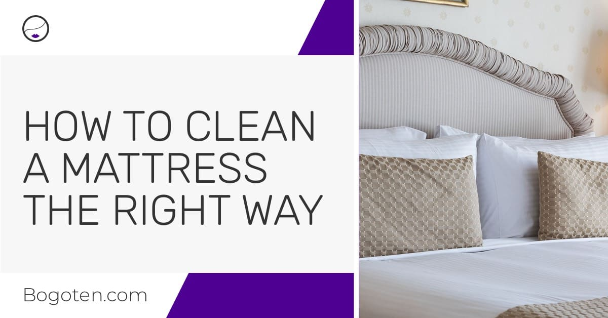 How to Clean a Mattress the Right Way