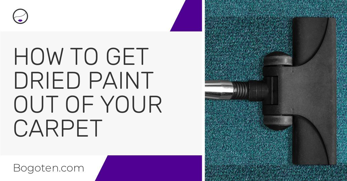 How to Get Dried Paint Out of Carpet and Other Crazy Stains