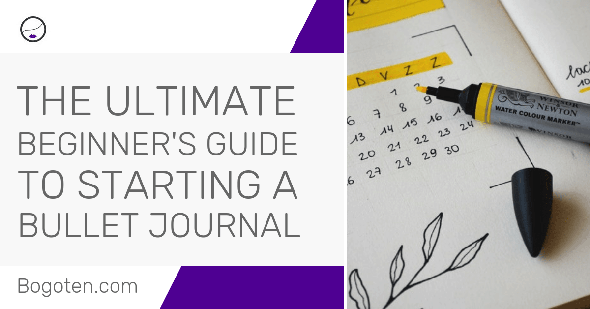 The Ultimate Beginner's Guide To Starting A Bullet Journal