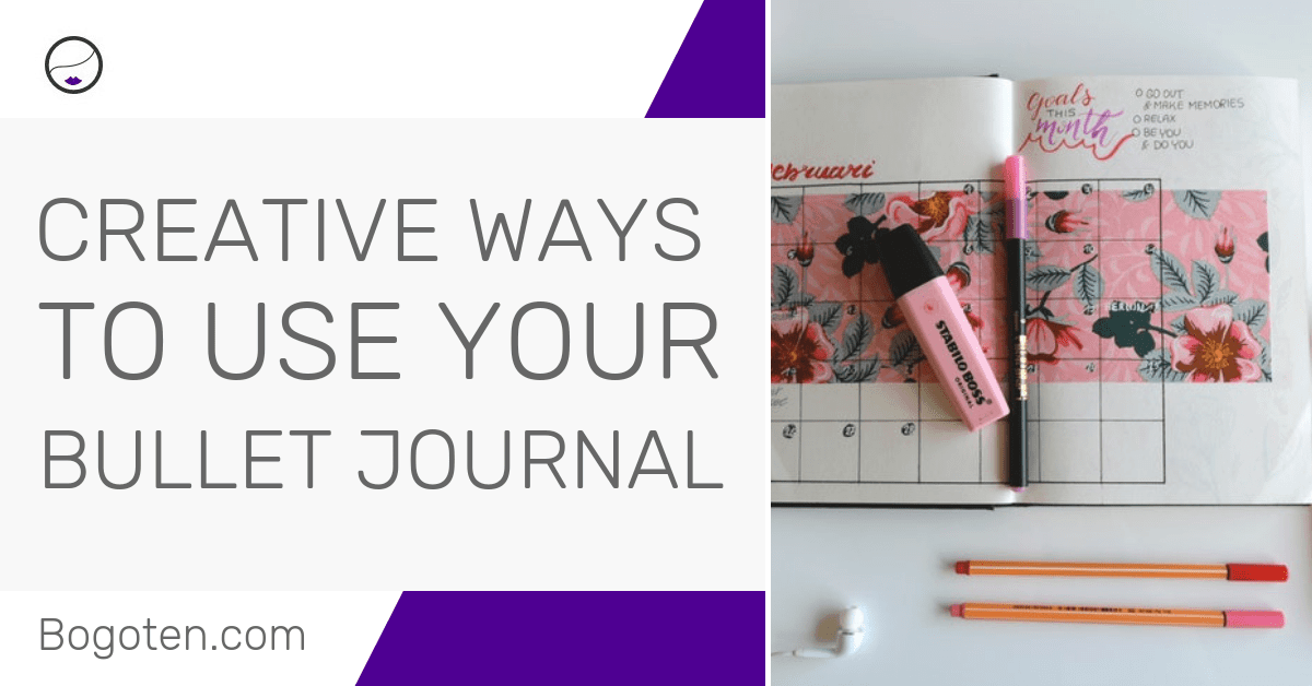 Creative Ways To Use Your Bullet Journal