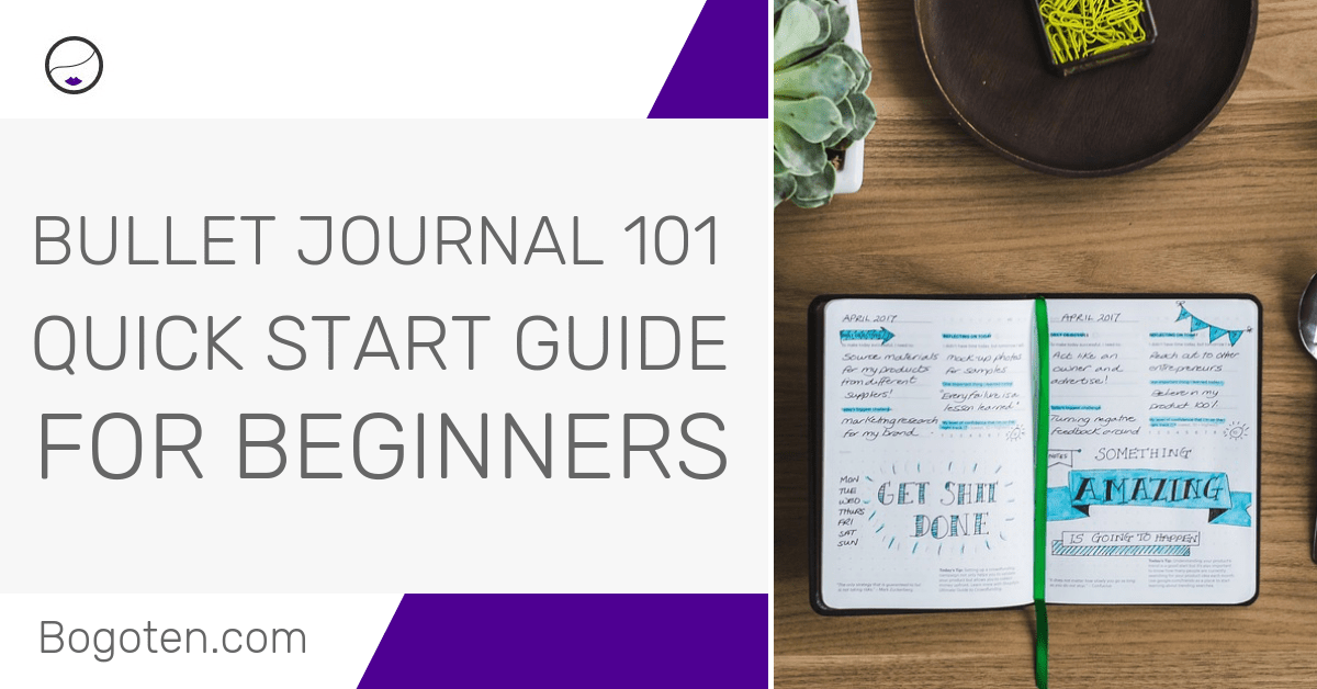 Bullet Journal 101: The Quick Start Guide For Beginners