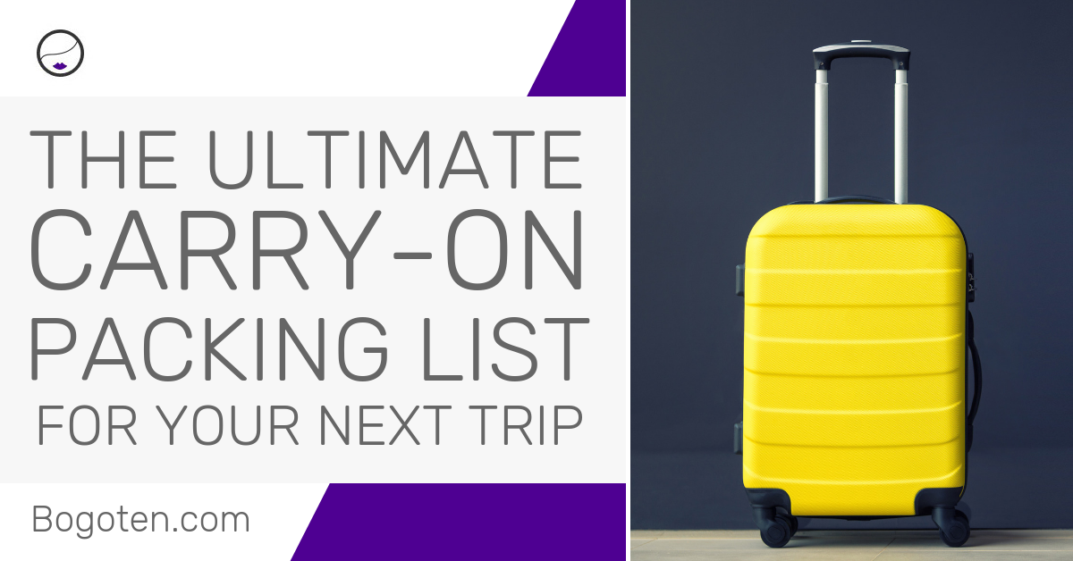 The Ultimate Carry-on Packing List For Your Next Trip