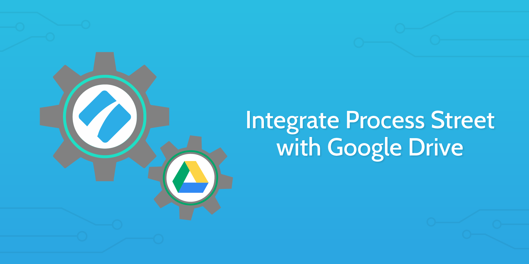 Integrate Process Street with Google Drive-01