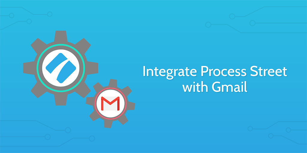 gmail integrate process street header