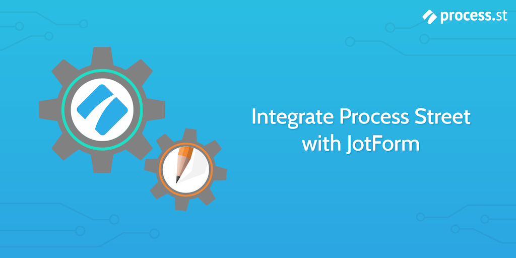 jotform process street integration