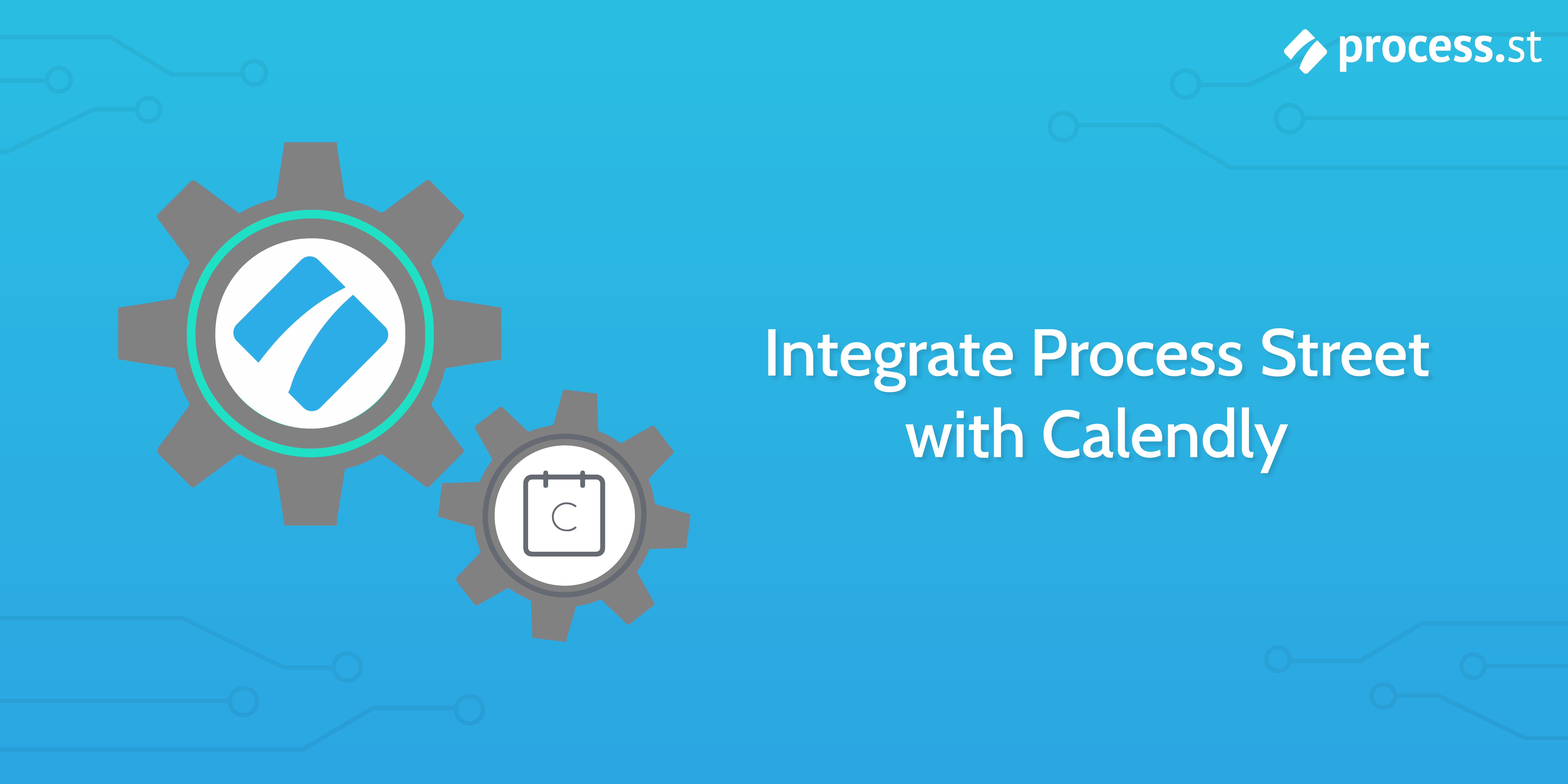 Integrate Process Street with Calendly